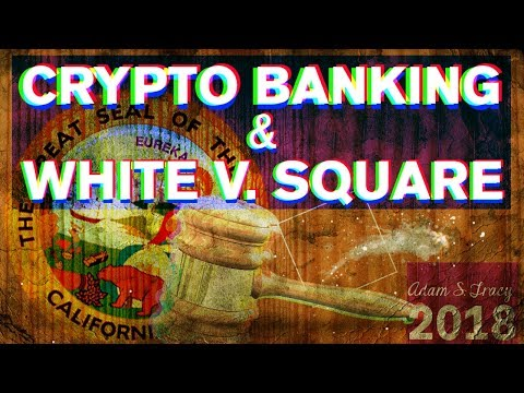 Adam Tracy on Cryptocurrency Banking & the White v. Square Case