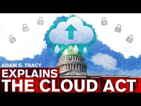 Adam S Tracy Explains the Cloud Act