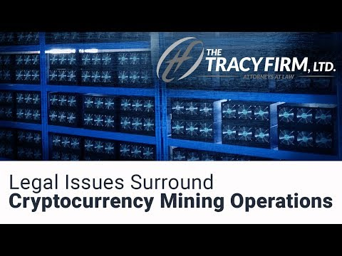 Cryptocurrency attorney Adam S Tracy details the legal implications of cryptocurrency and bitcoin mining and gives guidance on operating a compliant bitcoin mining operation.